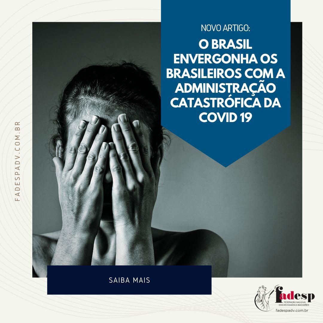 O Brasil envergonha os brasileiros com a administração catastrófica da COVID-19
