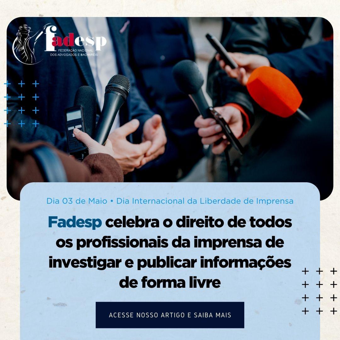 FADESP celebra o direito de todos os profissionais da imprensa de investigar e publicar informações de forma livre